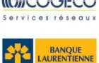 Entente entre Cogeco Services Réseaux et la Banque Laurentienne