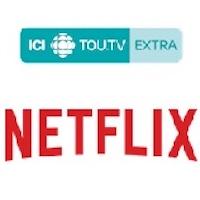 Ici Tou.tv Extra, Netflix